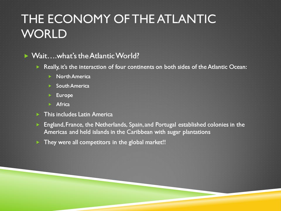 The Economy of the Atlantic World