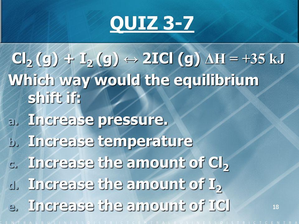 Cl2 (g) + I2 (g) ↔ 2ICl (g) ΔH = +35 kJ