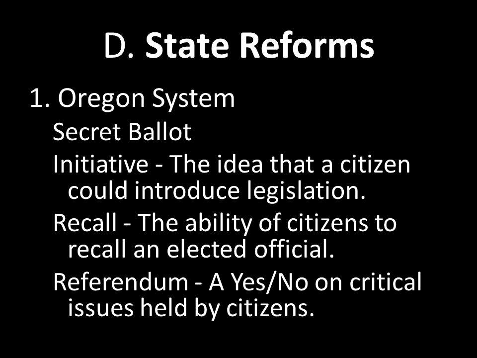 D. State Reforms 1. Oregon System Secret Ballot