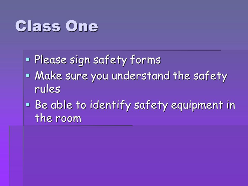 Class One Please sign safety forms