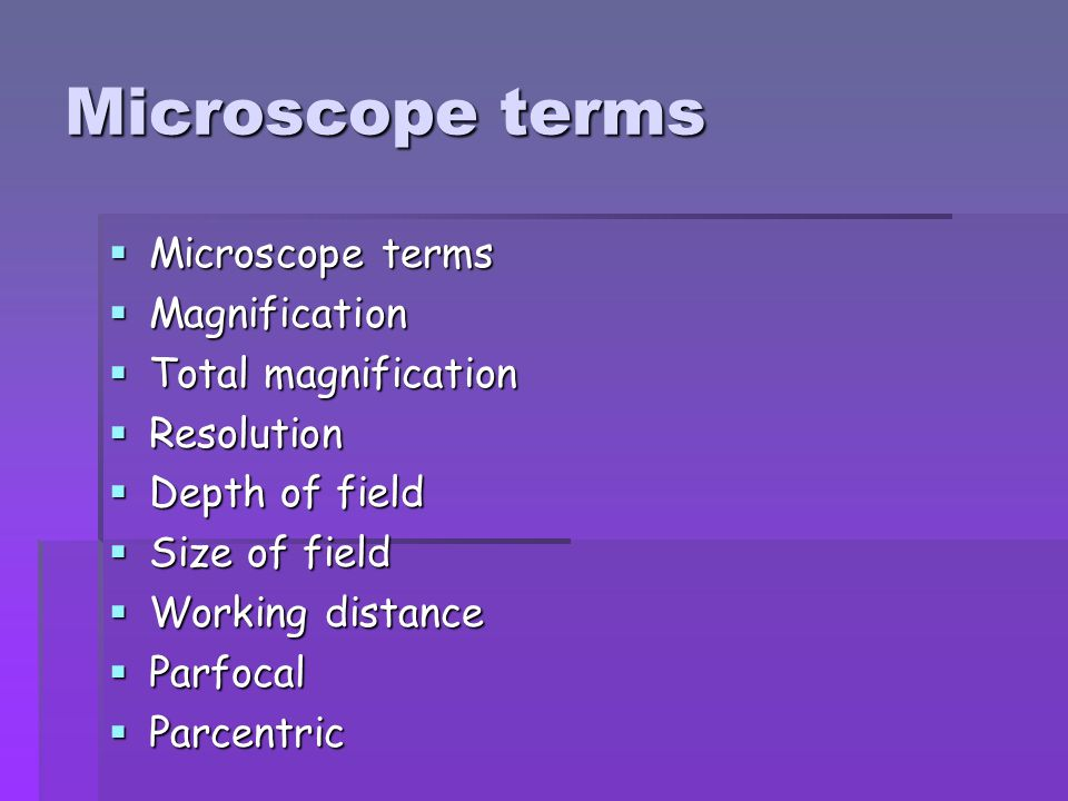 Microscope terms Microscope terms Magnification Total magnification