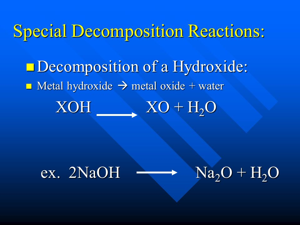 Special Decomposition Reactions: