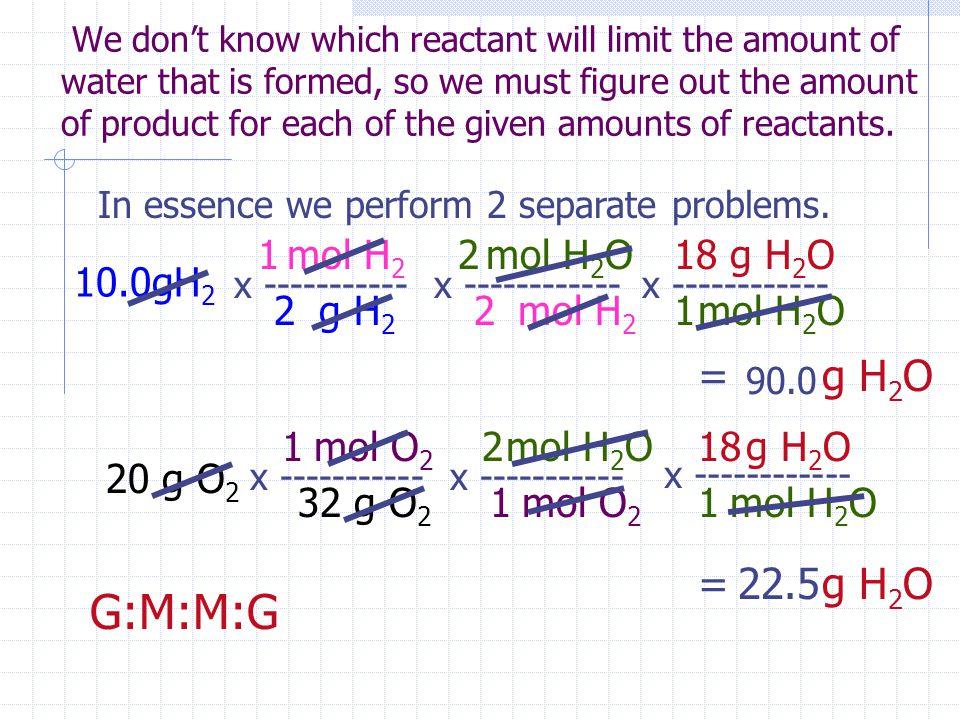 G:M:M:G = g H2O = g H2O 22.5 mol H2 1 2 mol H2O 18 g H2O 10.0gH2 2