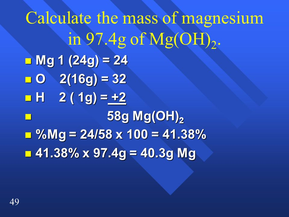 Calculate the mass of magnesium in 97.4g of Mg(OH)2.