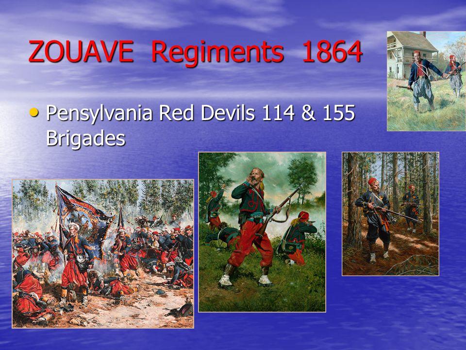 ZOUAVE Regiments 1864 Pensylvania Red Devils 114 & 155 Brigades