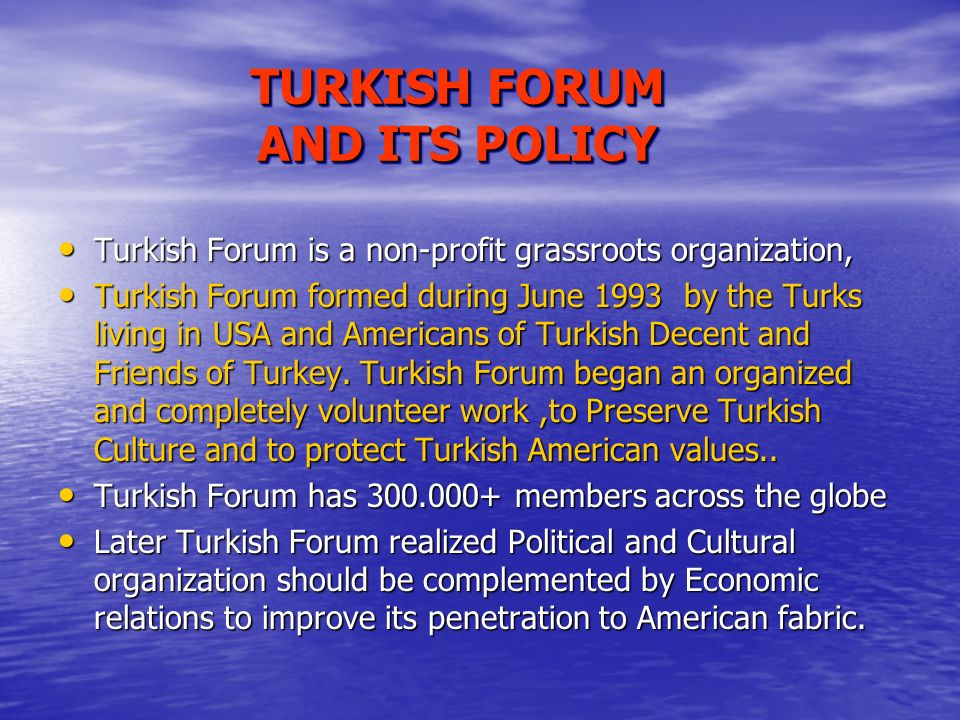 TURKISH FORUM AND ITS POLICY