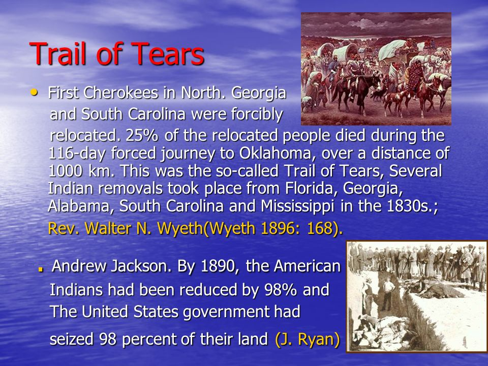 Trail of Tears . Andrew Jackson. By 1890, the American