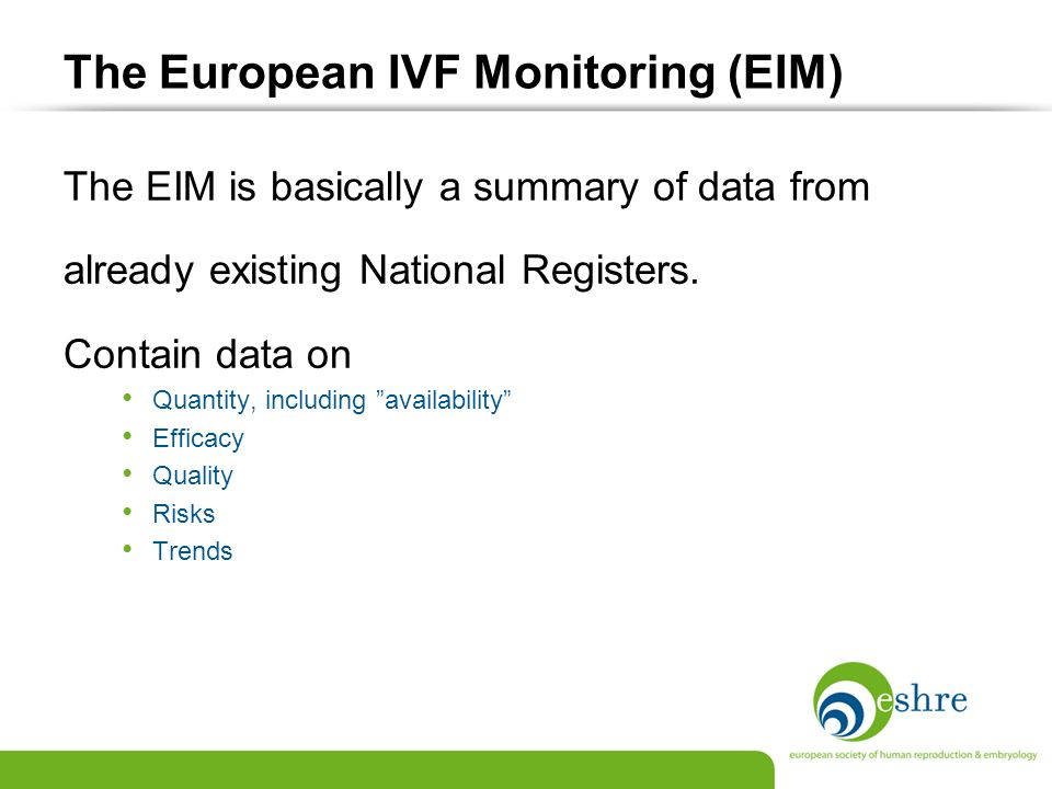 The European IVF Monitoring (EIM)
