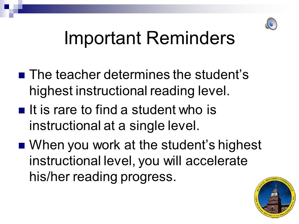 Important Reminders The teacher determines the student's highest instructional reading level.