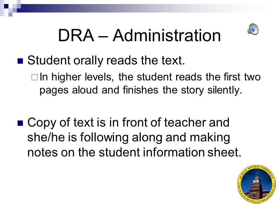 DRA – Administration Student orally reads the text.