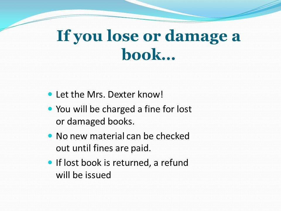 If you lose or damage a book…