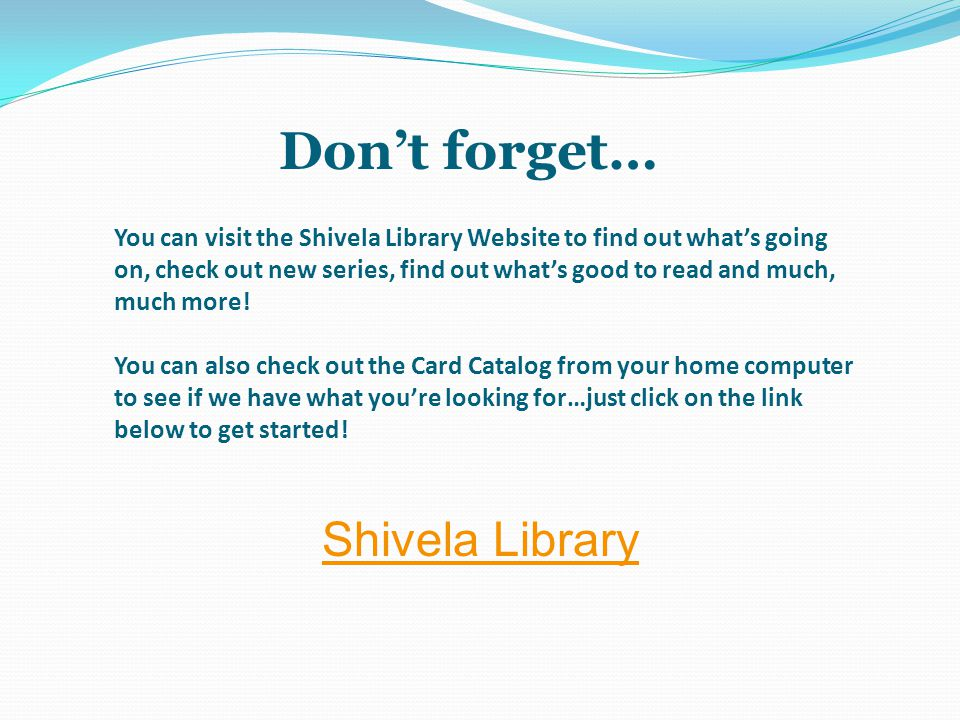 Don't forget… Shivela Library