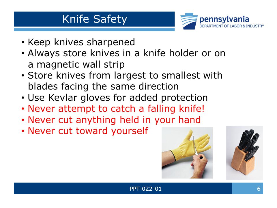 Knife Safety Keep knives sharpened