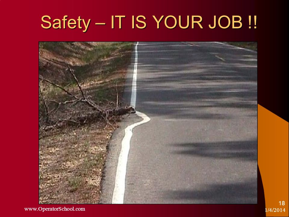 Safety – IT IS YOUR JOB !! www.OperatorSchool.com 3/25/2017
