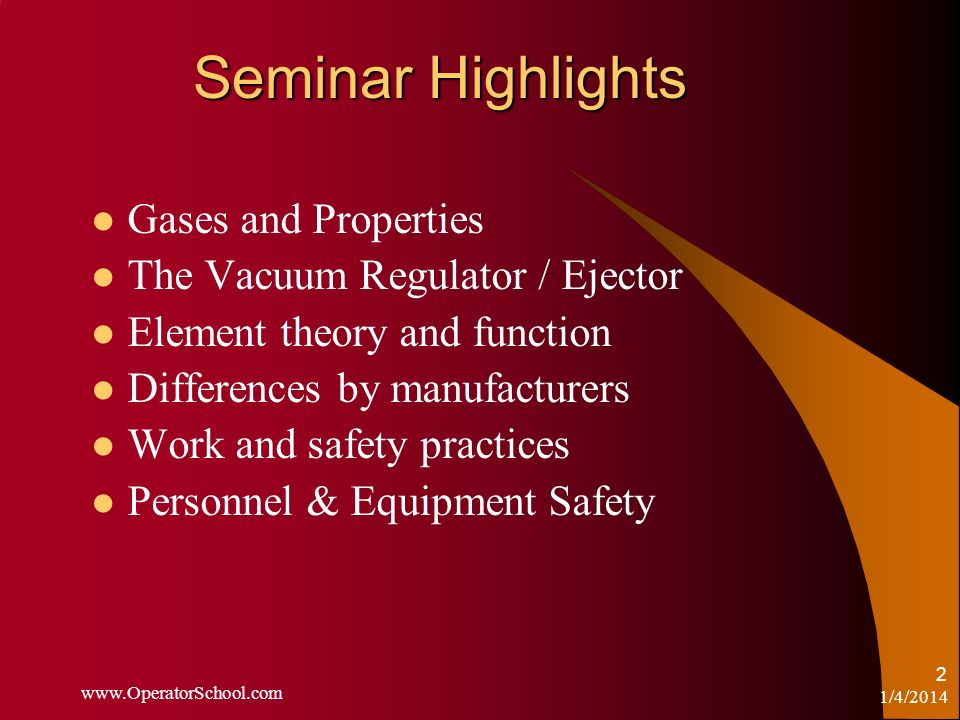 Seminar Highlights Gases and Properties The Vacuum Regulator / Ejector
