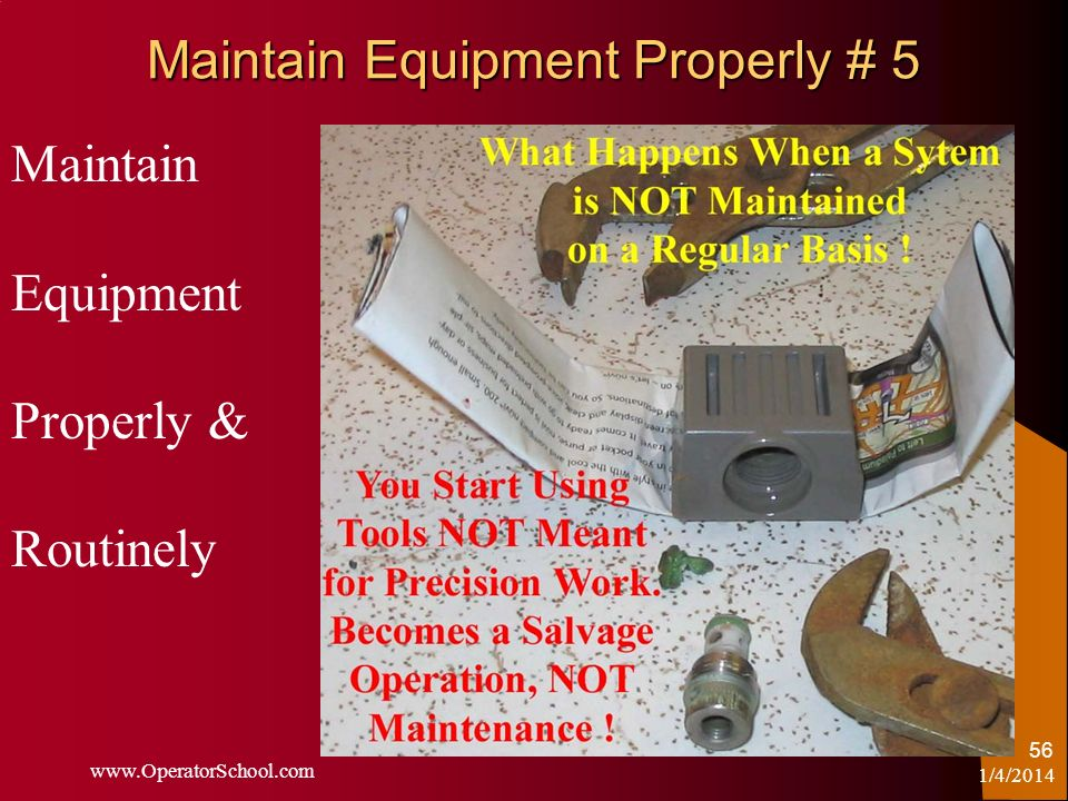 Maintain Equipment Properly # 5