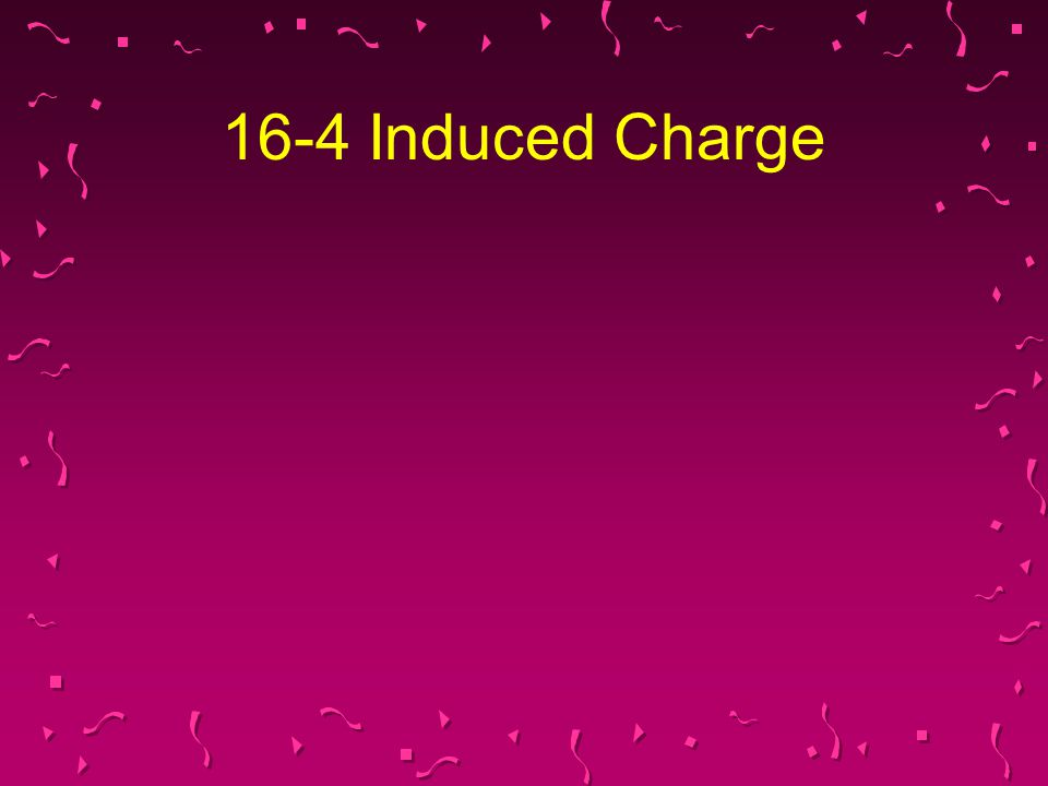 16-4 Induced Charge