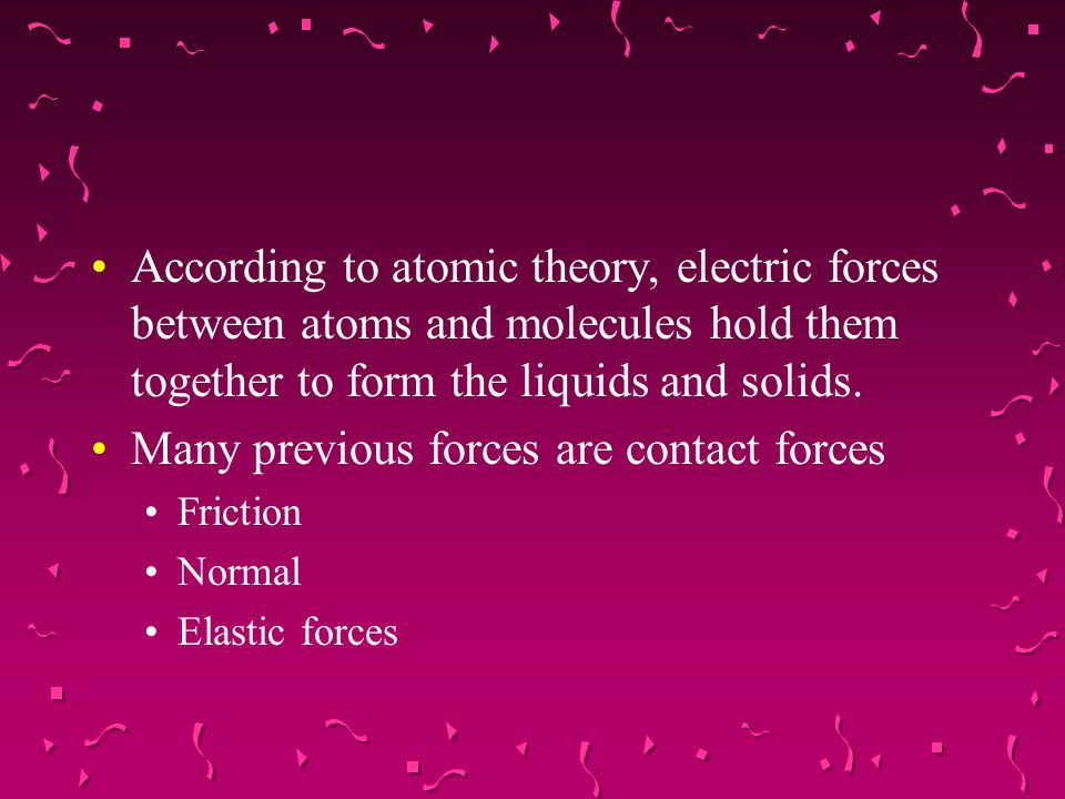 Many previous forces are contact forces