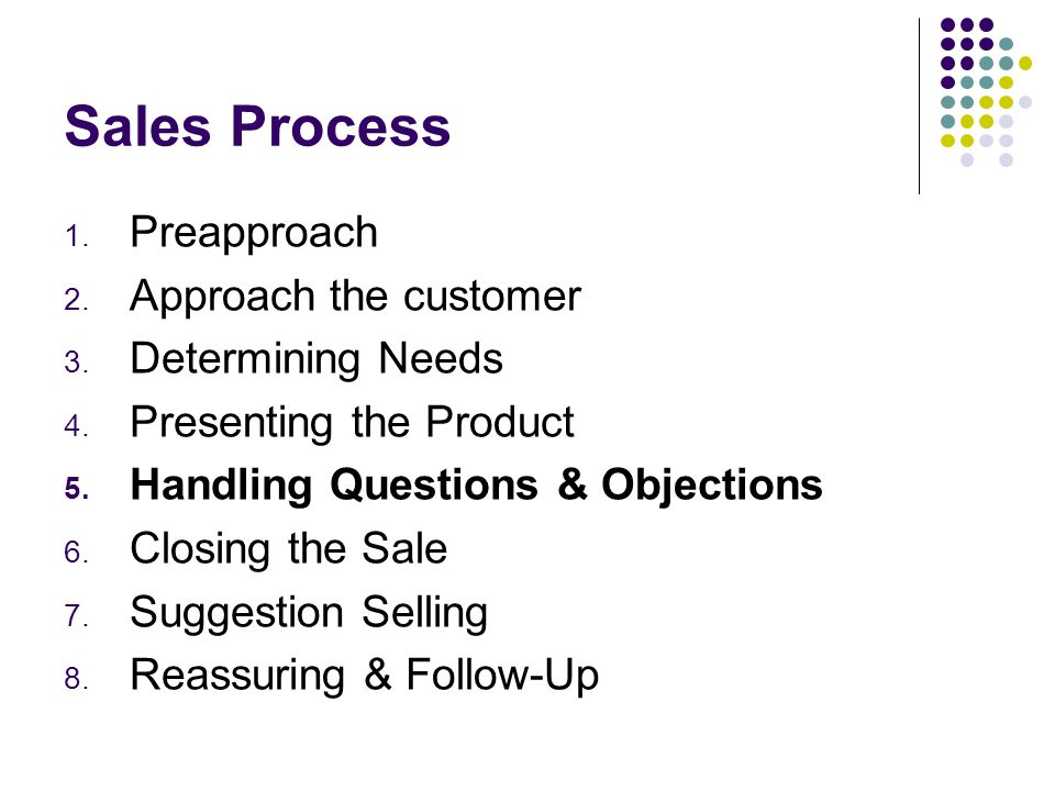Sales Process Preapproach Approach the customer Determining Needs