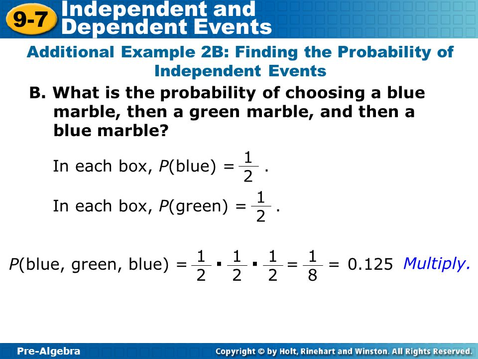 Additional Example 2B: Finding the Probability of Independent Events