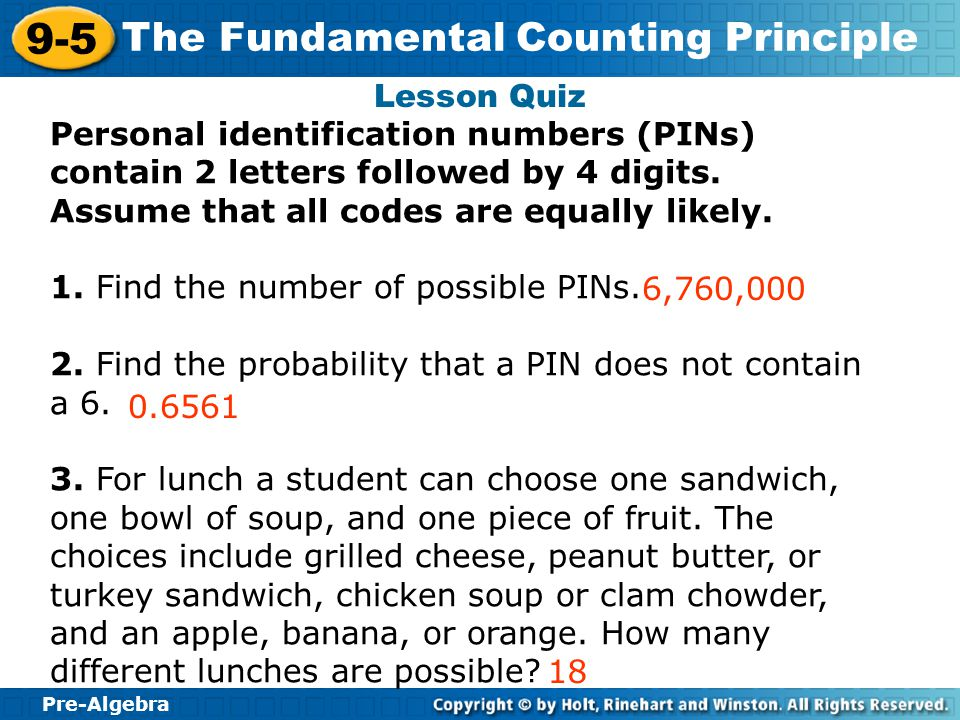 Lesson Quiz Personal identification numbers (PINs) contain 2 letters followed by 4 digits. Assume that all codes are equally likely.
