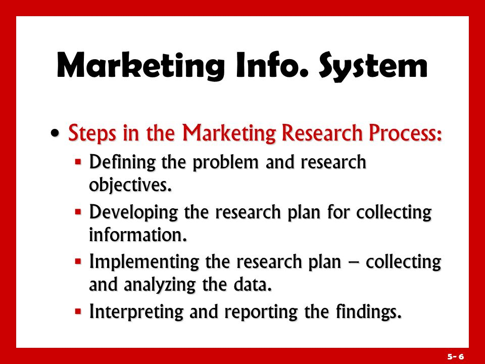 Marketing Info. System Steps in the Marketing Research Process: