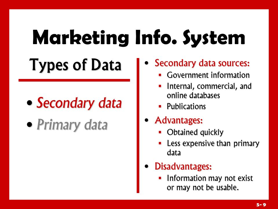 Marketing Info. System Types of Data Secondary data Primary data