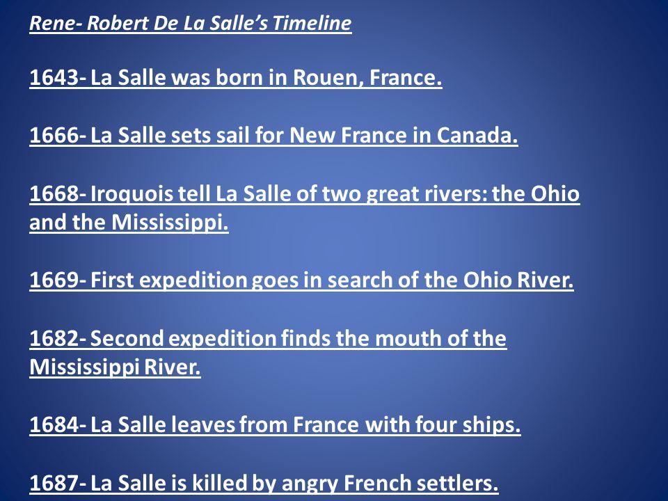 1643- La Salle was born in Rouen, France.