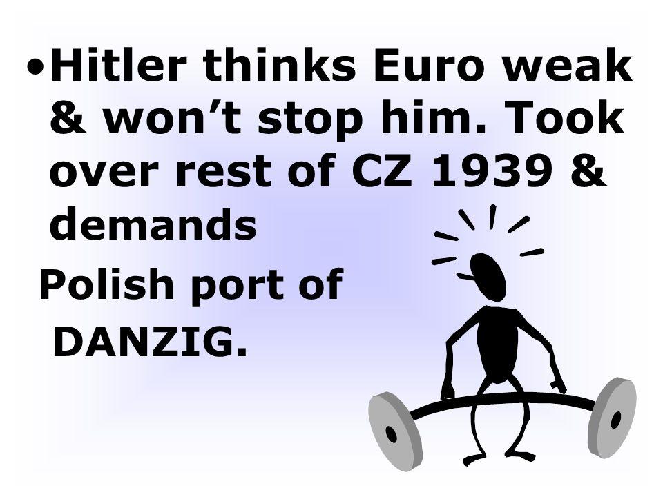 Hitler thinks Euro weak & won't stop him
