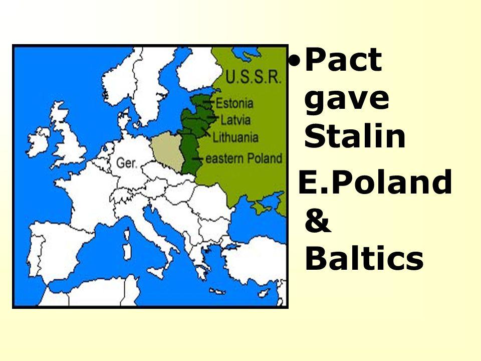 Pact gave Stalin E.Poland & Baltics