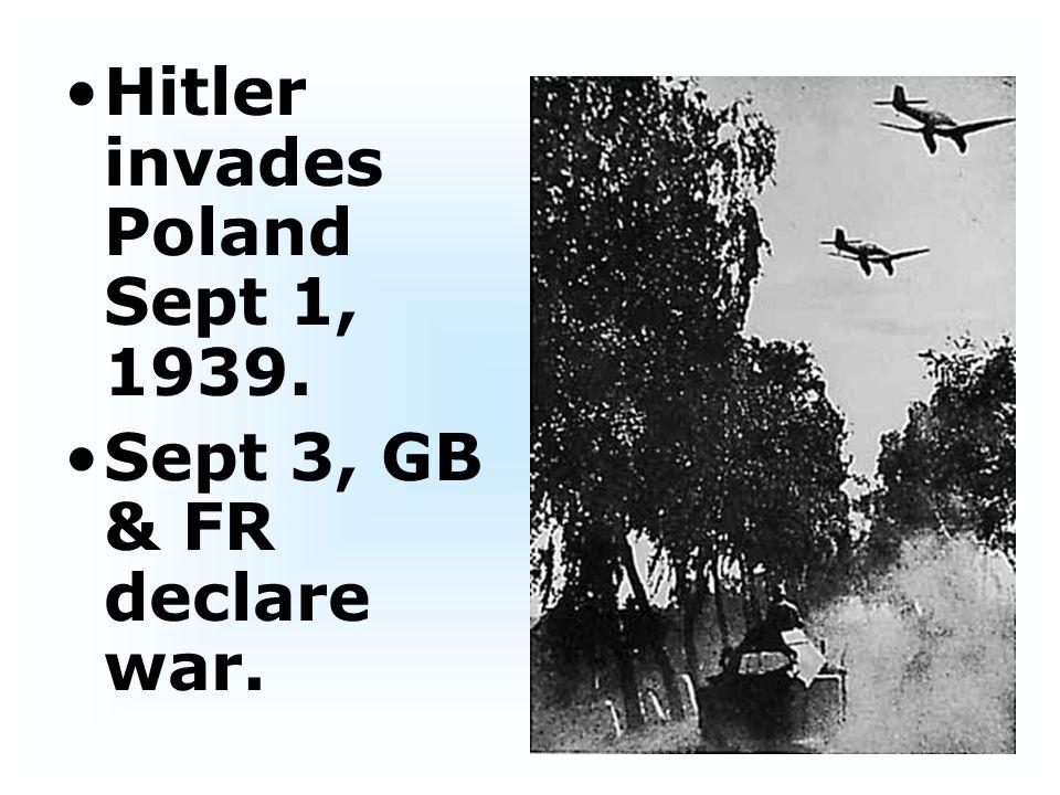 Hitler invades Poland Sept 1, 1939.