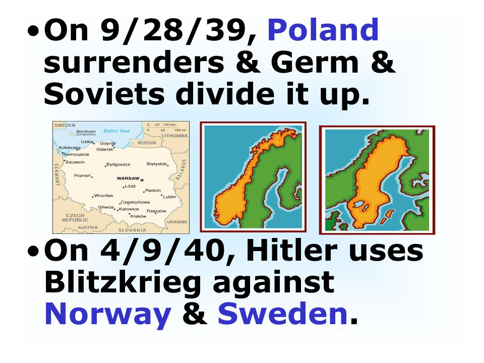 On 9/28/39, Poland surrenders & Germ & Soviets divide it up.