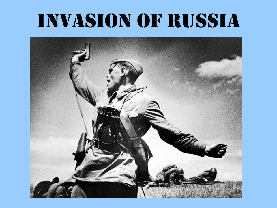 INVASION OF RUSSIA