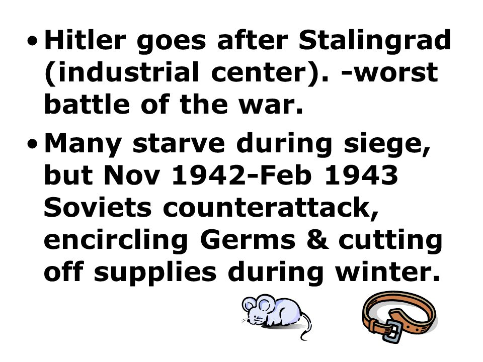Hitler goes after Stalingrad (industrial center)