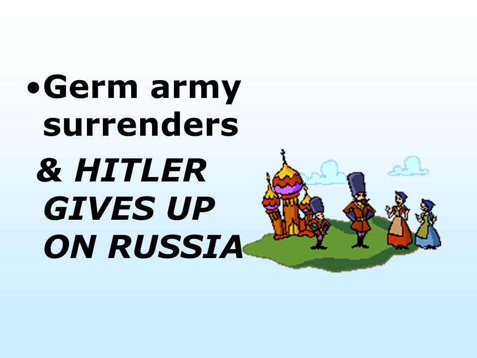 Germ army surrenders & HITLER GIVES UP ON RUSSIA