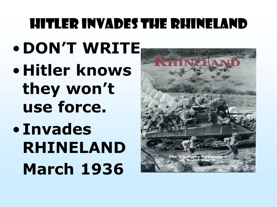 HITLER INVADES THE RHINELAND