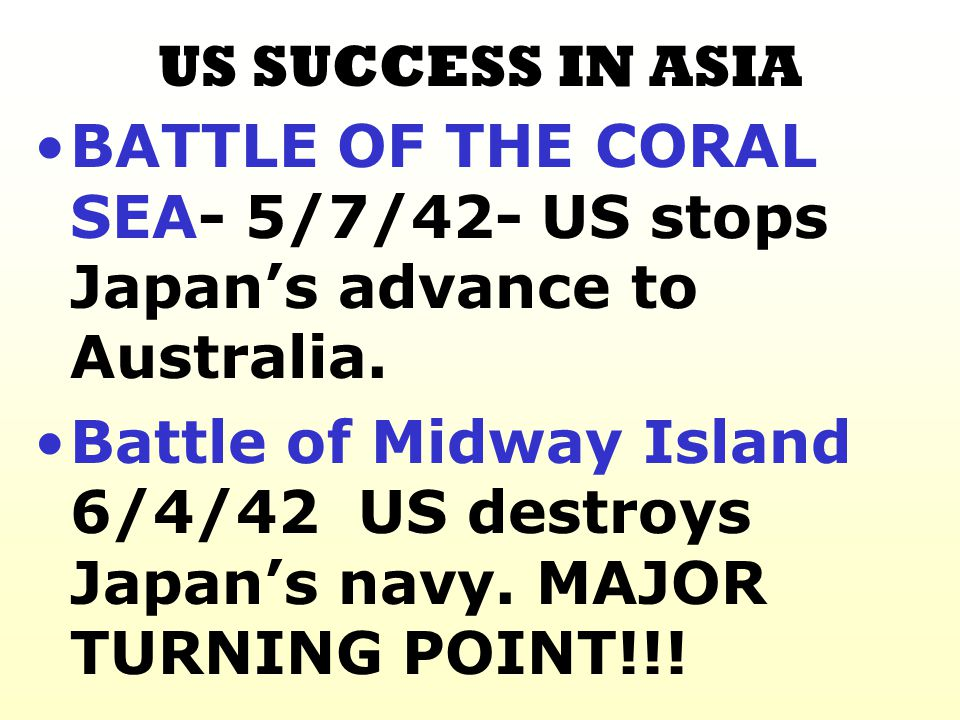 US SUCCESS IN ASIA BATTLE OF THE CORAL SEA- 5/7/42- US stops Japan's advance to Australia.