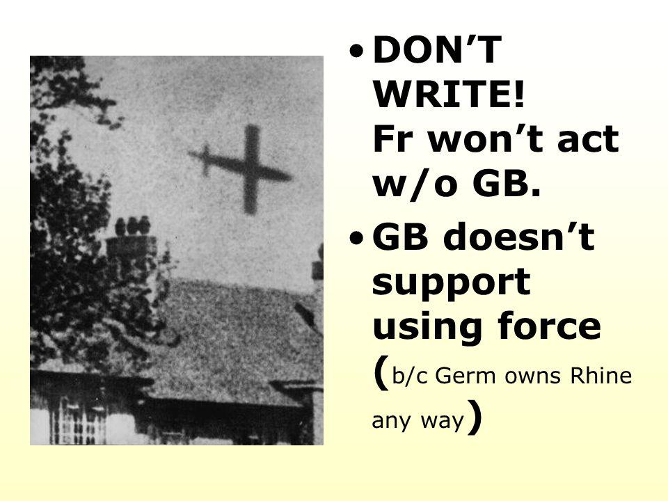 DON'T WRITE! Fr won't act w/o GB.