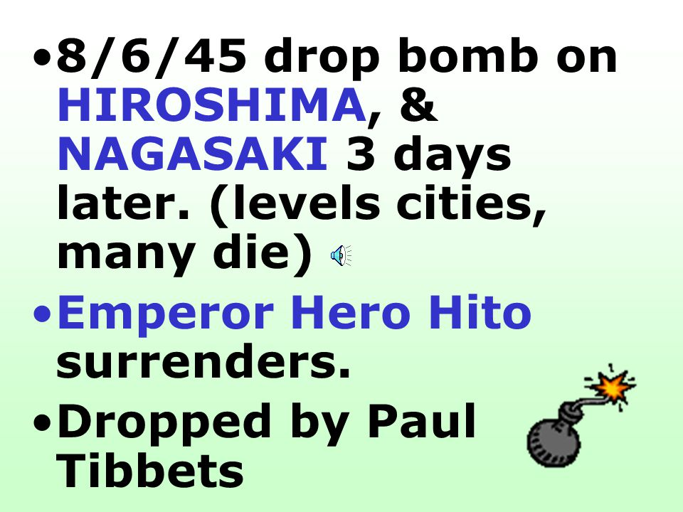 8/6/45 drop bomb on HIROSHIMA, & NAGASAKI 3 days later