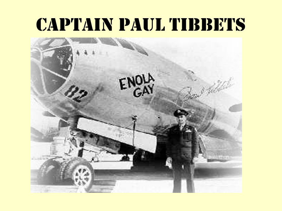 CAPTAIN PAUL TIBBETS