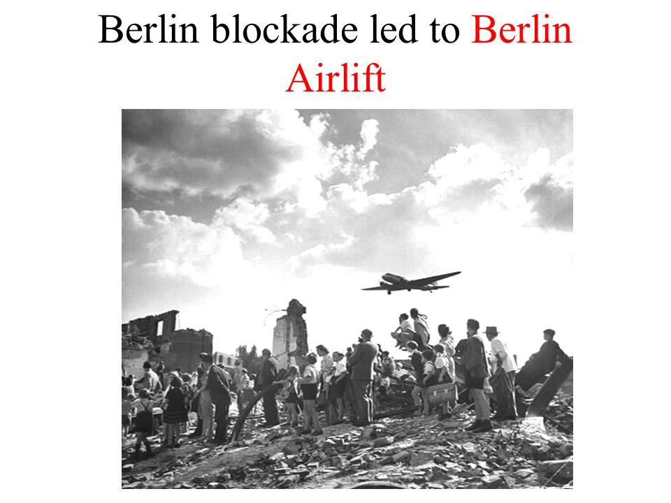 Berlin blockade led to Berlin Airlift