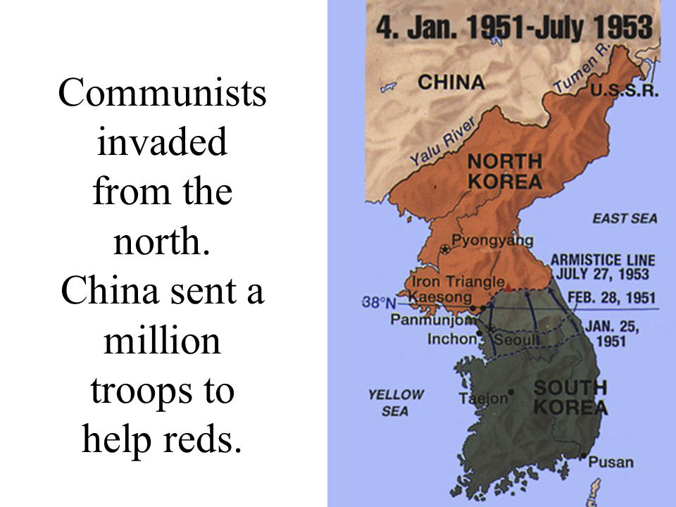 Communists invaded from the north