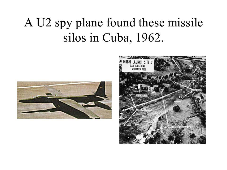 A U2 spy plane found these missile silos in Cuba, 1962.