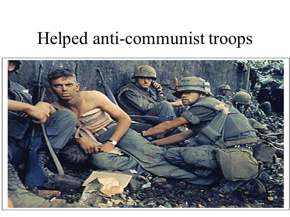 Helped anti-communist troops