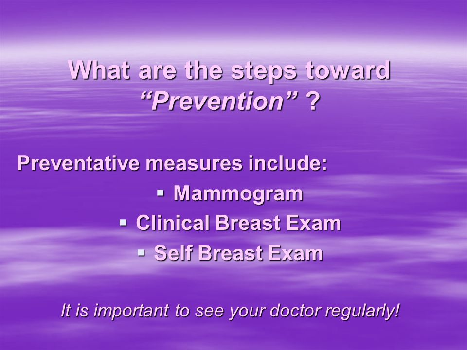 What are the steps toward Prevention