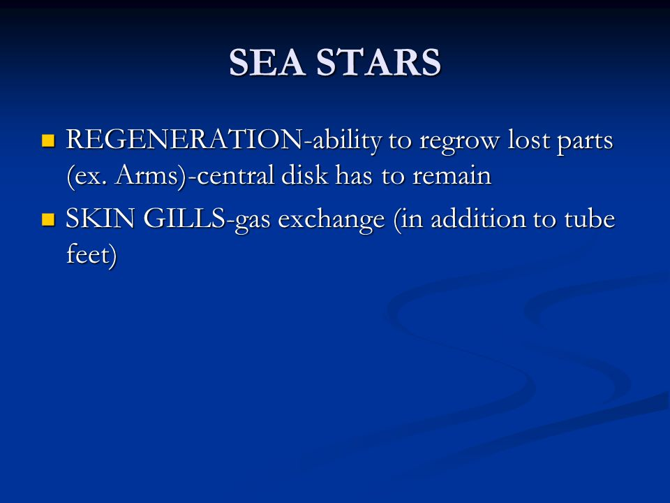 SEA STARS REGENERATION-ability to regrow lost parts (ex.