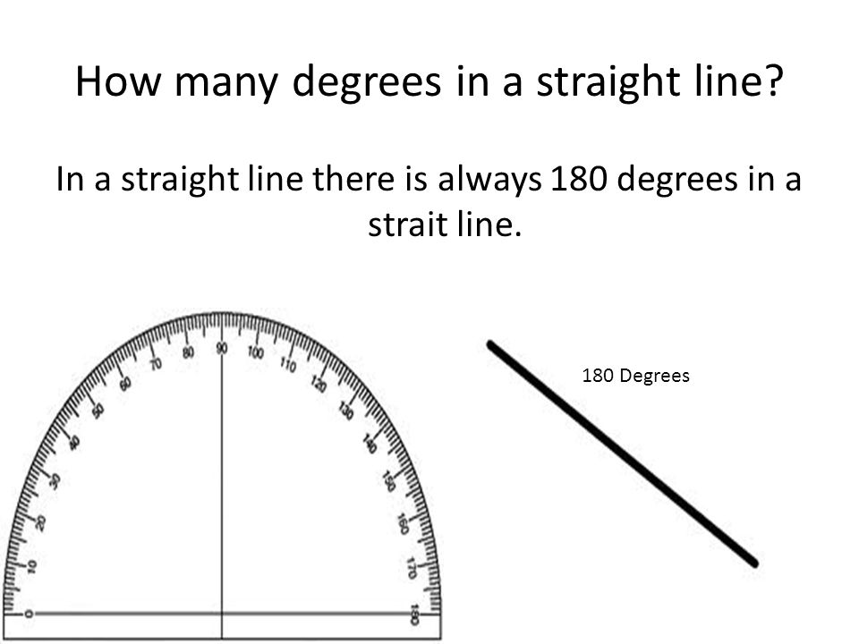 How many degrees in a straight line