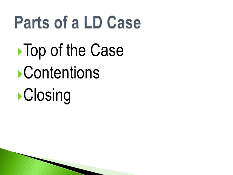 Parts of a LD Case Top of the Case Contentions Closing