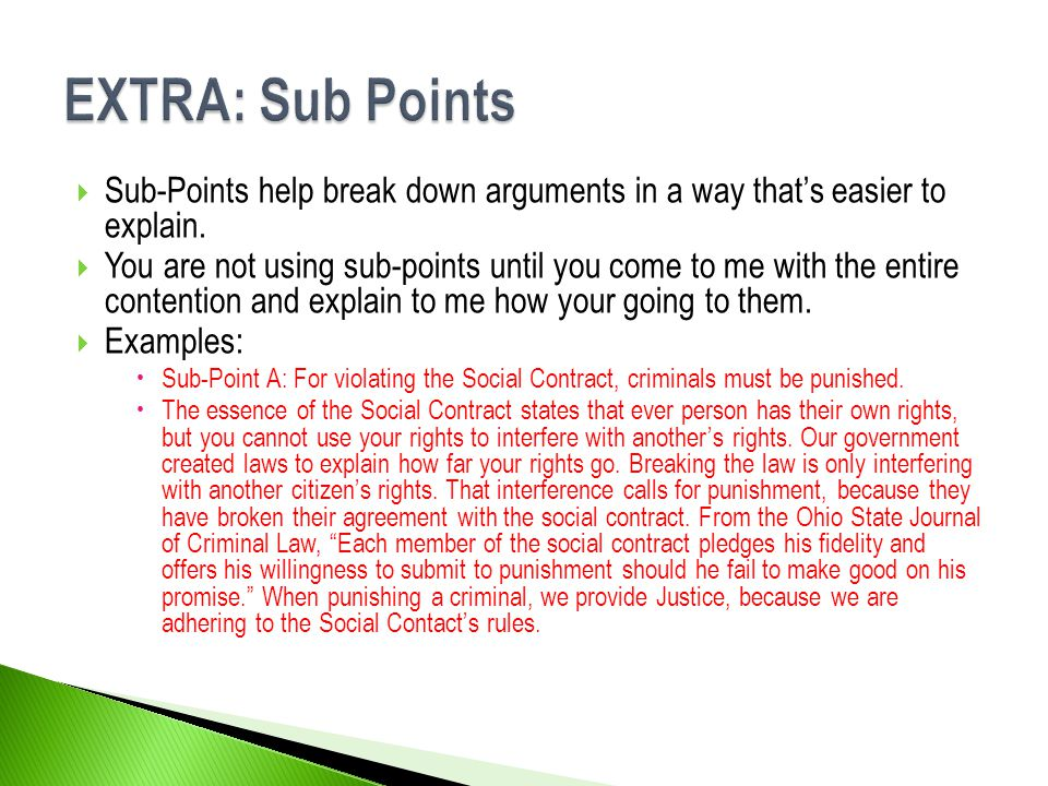 EXTRA: Sub Points Sub-Points help break down arguments in a way that's easier to explain.
