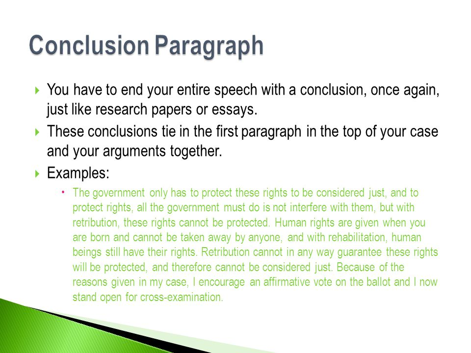 Conclusion Paragraph You have to end your entire speech with a conclusion, once again, just like research papers or essays.